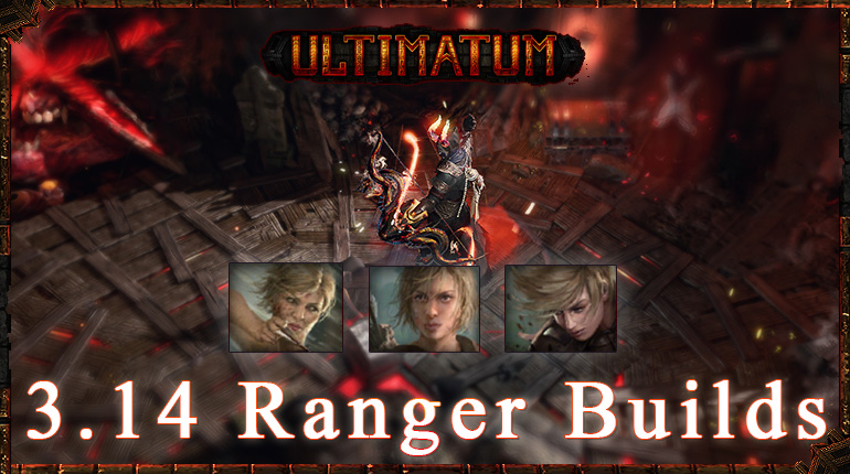 PoE 3.14 Ultimatum Top Ranger Starter Builds