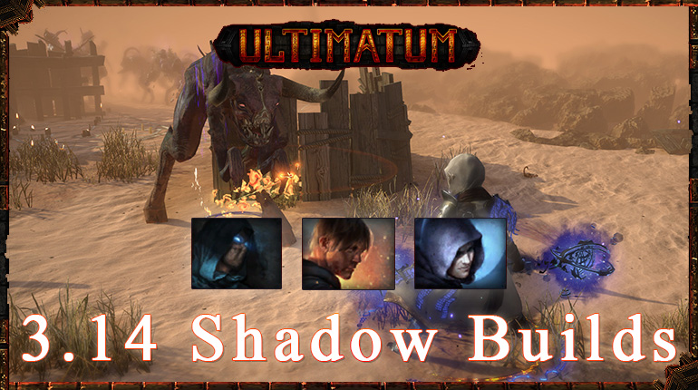 PoE 3.14 Ultimatum Top Shadow Starter Builds
